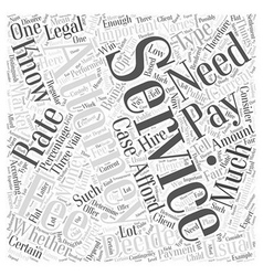 Understanding Attorney Services Fees Word Cloud vector image