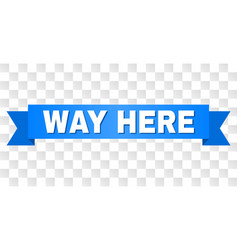 Blue ribbon with way here title vector