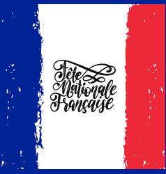 Fete nationale francaise hand lettering vector
