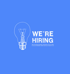 We are hiring hand drawing style with light bulb vector