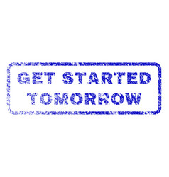 get started tomorrow rubber stamp vector image