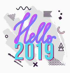 trendy hello 2019 greeting card with chaotic vector image