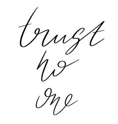Trust no one hand drawn lettering isolated vector