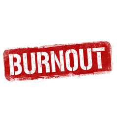 Burnout sign or stamp vector