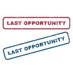 Last Opportunity Rubber Stamps vector