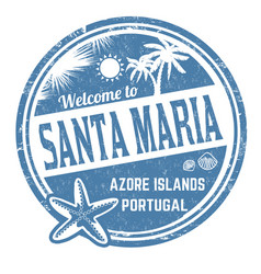 Welcome to santa maria sign or stamp vector