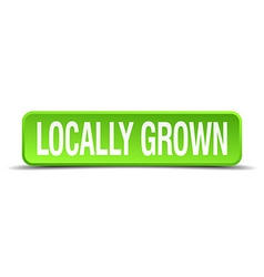 Locally grown green 3d realistic square isolated vector