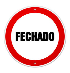 Red and white circular fechado sign vector image