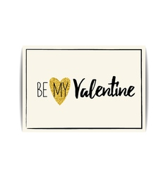 Valentine card with gold glitter heart Be my vector