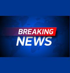 breaking news background world global tv news vector image vector image
