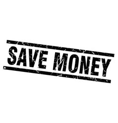 Square grunge black save money stamp vector
