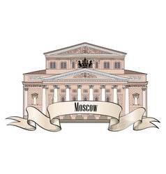 Bolshoi theatre moscow russia famous building vector