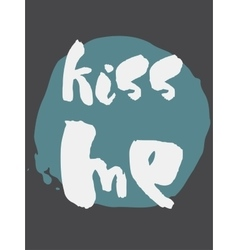 Decorative Kiss Me Greeting Card vector