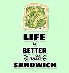 Life is better with sandwich postcard toast bread vector