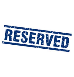 Square grunge blue reserved stamp vector