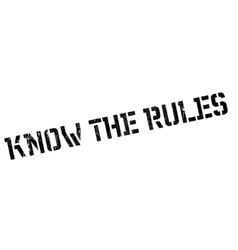 Know The Rules rubber stamp vector