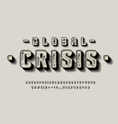 font global crisis 3d display typeface vector image