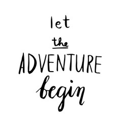 The adventure begins life style inspiration quotes vector