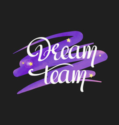 Dream team handwritten text vector