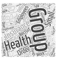 Attract Employees Group Health Insurance Word vector image vector image