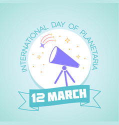 12 march nternational day of planetaria vector image