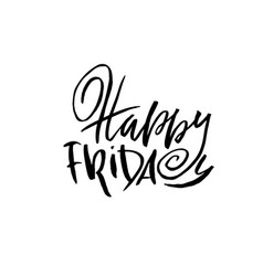 Happy friday dry brush lettering modern vector