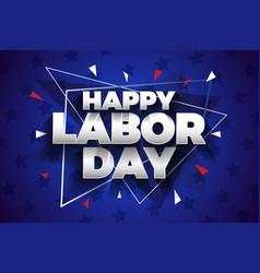 happy labor day 2019 background design vector image