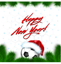 happy new year soccer ball in a santa hat vector image
