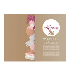 Knitting workshop and lessons poster knitwear vector