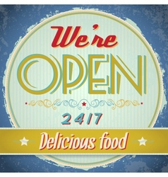 Vintage metal sign - We Are Open Come In vector image
