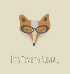 funny fox face retro style its time to siesta vector image