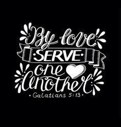 Hand lettering with bible verse by love serve one vector