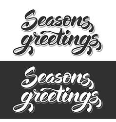 Seasons greetings vector image vector image
