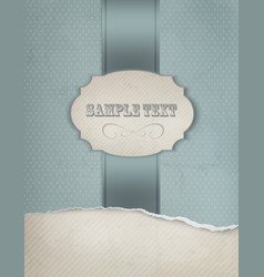Vintage blue background with ripped old paper vector image vector image
