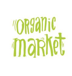 handdrawn lettering from organic market kit vector image