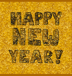 happy new year hand drawn wishes on golden vector image