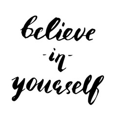 motivational quote believe in yourself vector image