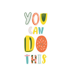 motivational slogan you can do this colored vector image