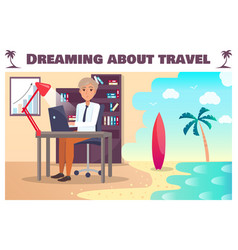 Dreaming about travel poster with man at laptop vector