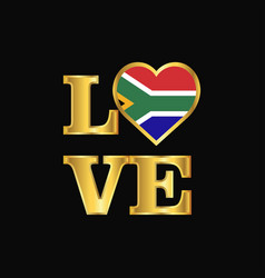 love typography south africa flag design gold vector image