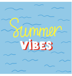 summer vibes poster vector image