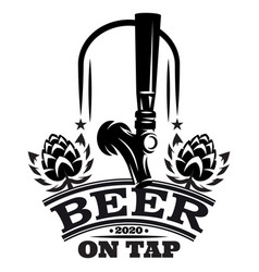 With beer tap and inscription vector
