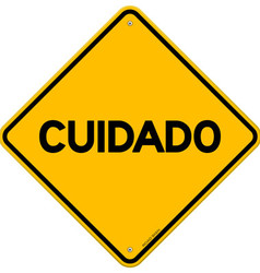 Yellow and black cuidado sign vector image vector image