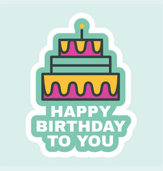 birthday cake sticker cute holiday bagde flat vector image