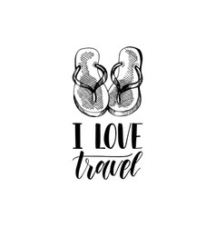 I love travel hand lettering travel label vector