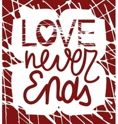 a biblical passage made by hand Love never ends vector image vector image