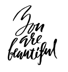 you are beautiful hand drawn motivation lettering vector image vector image