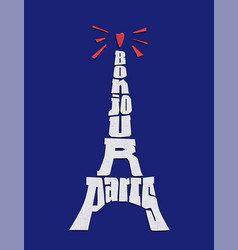 bonjour paris phrase eiffel tower typography vector image