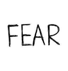 Handwriting words fear vector