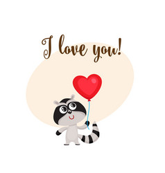 I love you card with raccoon holding heart shaped vector